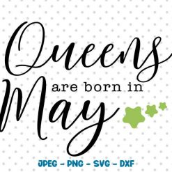 Queens Are Born In May SVG EPS PNG JPEG DXF SVG Haunted House Studio