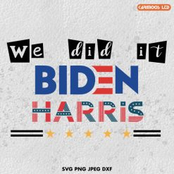 we did it biden harris SVG