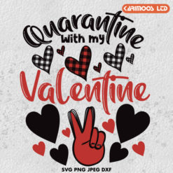 Quarantine with my valentine svg